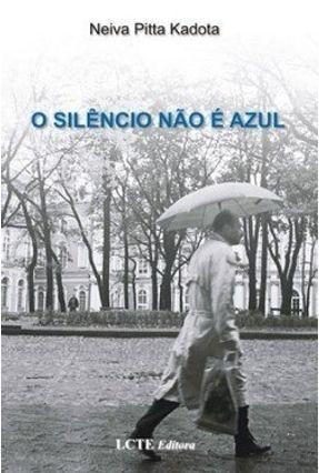 O Silêncio Não É Azul - Kadota,Neiva Pitta pdf epub