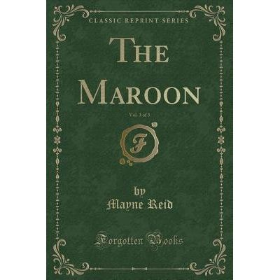 The Maroon, Vol. 3 Of 3 (Classic Reprint)