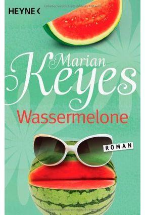 Wassermelone - Keyes,Marian pdf epub