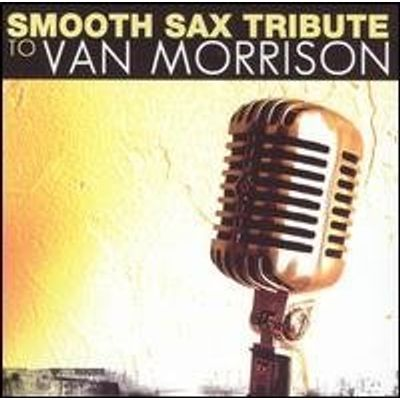 SMOOTH SAX TRIBUTE TO VAN MORRISON / VARIOUS