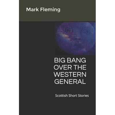 Big Bang Over The Western General - Scottish Short Stories