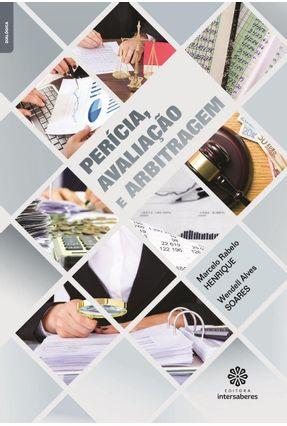 Perícia, Avaliação E Arbitragem - Henrique,Marcelo Rabelo Soares,Wendell Alves pdf epub
