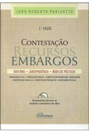 Contestação Recursos Embargos - Acompanha CD - 2ª Ed. - Parizatto,Joao Roberto   Tagrny.org