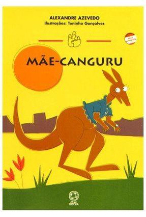 Mãe-canguru - Conforme a Nova Ortografia - Azevedo,Alexandre | Nisrs.org