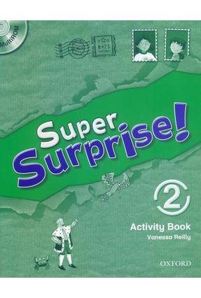 Super Surprise! 2 - Activity Book + Multirom - Reilly,Vanessa | Nisrs.org