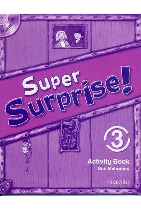 Super Surprise! 3 - Activity Book + Multirom - Mohamed,Sue | Hoshan.org