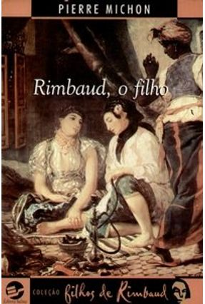 Rimbaud , o Filho