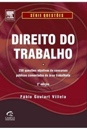 Direito do Trabalho - 220 Questões de Concursos Públicos Comentadas - 2ª Ed. 2010 - Villela,Fábio Goulart   Hoshan.org