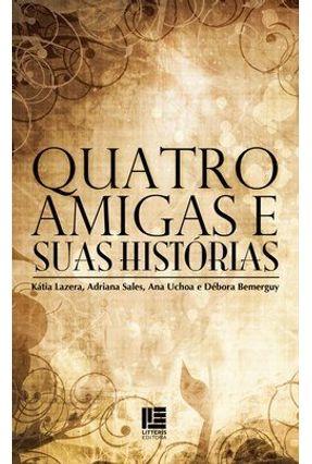 Quatro Amigas e Suas Histórias - Lazera,Kátia | Hoshan.org