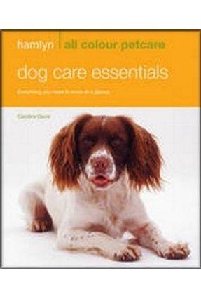 Dog Care Essentials - Davis,Caroline | Tagrny.org