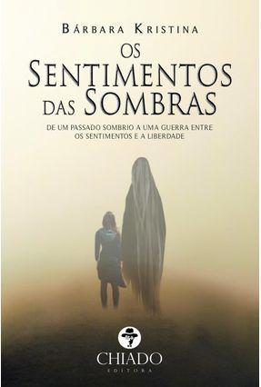 Os Sentimentos Das Sombras - Bárbara Kristina pdf epub