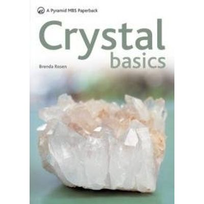 Crystal Basics - How To Use Crystals For Wellbeing And Spiritual Harmony
