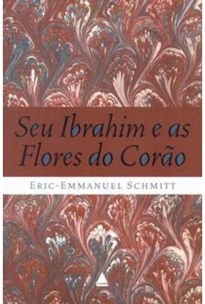 Seu Ibrahim e as Flores do Corão - Trilogia do Invisível