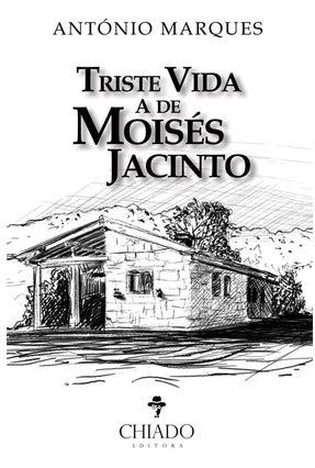 Triste Vida A De Moisés Jacinto - António Marques pdf epub