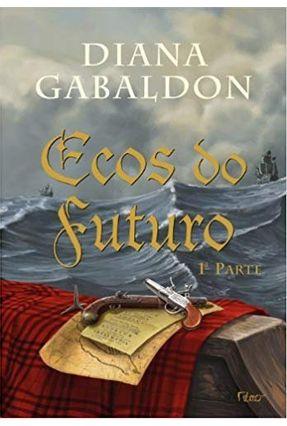 Ecos Do Futuro - 1ª Parte