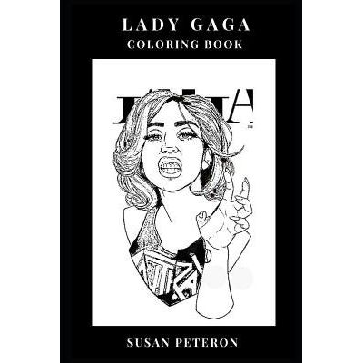 Lady Gaga Coloring Book - Musical Diva And Controversial Pop Singer, Electropop Queen And Provocative Model Inspired Adu