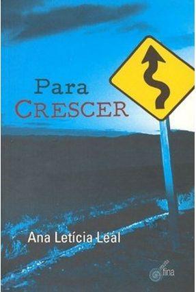 Para Crescer - Leal,Ana Letícia | Hoshan.org