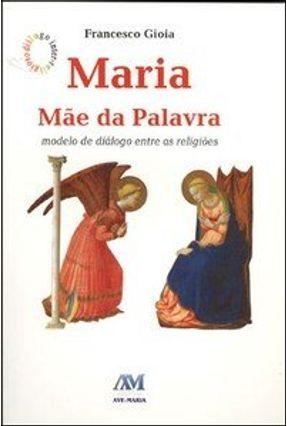 Maria: Mãe da Palavra