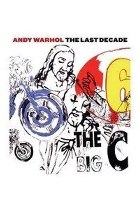 Andy Warhol Last Decade - Ketner,Joseph D. | Tagrny.org