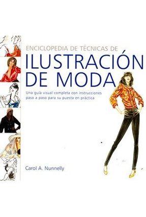 Enciclopedia de Tecnicas de Ilustracion de Moda - Carol A. Nunnelly pdf epub