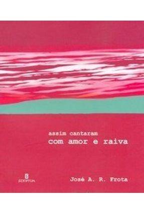 Assim Cantaram com Amor e Raiva - Frota,Jose A. R. pdf epub