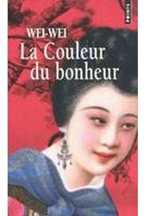 La Couleur Du Bonheur - Wei-wei   Hoshan.org