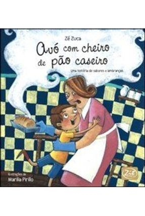 Avó com Cheiro de Pão Caseiro - Zuca,Zé | Nisrs.org