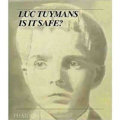 Luc Tuymans - Is It Safe?