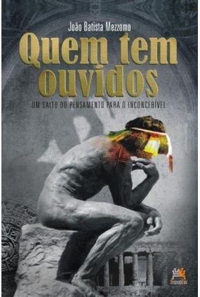 Quem Tem Ouvidos - Mezzomo,João Batista   Nisrs.org
