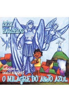 O Milagre do Anjo Azul - Barcelos,Zeze | Nisrs.org
