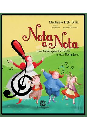 Nota A Nota - Uma História Para Ler Música e Tocar Flauta Doce - Diniz,Margarete Kishi   Hoshan.org