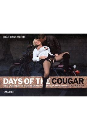 Days Of The Cougar - The Outrageous Visual Diary Of Sexual Adventure Liz Earls - Hanson,Dian Earls,Liz | Hoshan.org