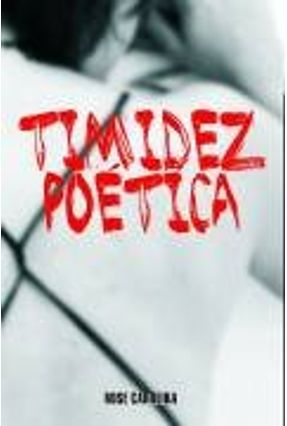 Timidez Poética - Carreira,Rose | Nisrs.org