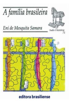 A Família Brasileira - Col. Tudo é História - Samara,Eni de Mesquita pdf epub