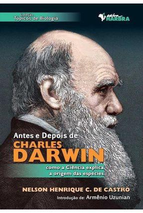 Antes e Depois de Charles Darwin - Como a Ciência Explica a Origem Das Espécies - Col. Tópicos de Biologia - Carvalho de Castro,Nelson Henrique pdf epub