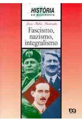 Fascismo Nazismo Integralismo