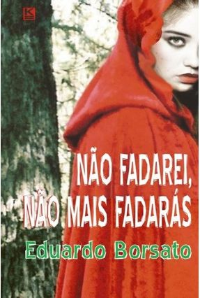 Não Fadarei, Não Fadarás - Eduardo Borsato pdf epub