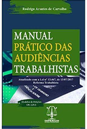 Manual Prático Das Audiências Trabalhistas - Rodrigo Arantes de Carvalho   Hoshan.org