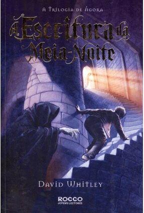A Escritura da Meia-noite - Trilogia Ágora - Whitley,David | Hoshan.org