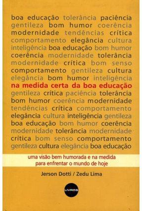 Na Medida Certa da Boa Educação - Dotti,Jerson Lima,Zedu   Nisrs.org