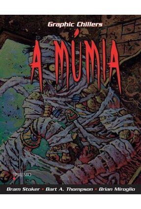 A Múmia (coleção Graphic Chillers) - Bart A. Thompson | Hoshan.org