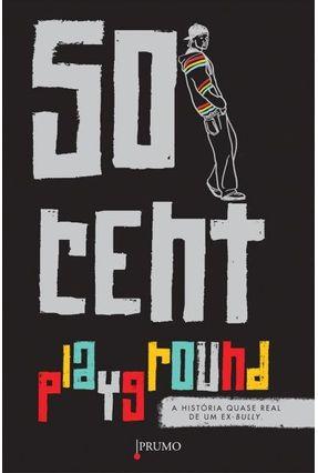 Playground - a Historia Quase Real de Um Ex-bully - 50 Cent pdf epub