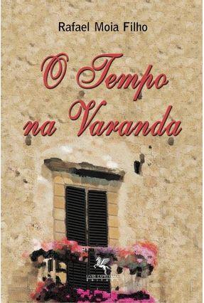 O Tempo Na Varanda - Moia Filho,Rafael pdf epub