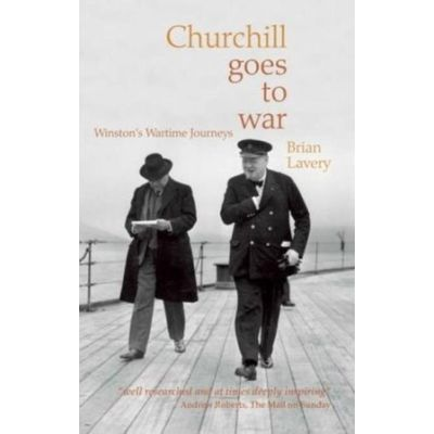 Churchill Goes To War - Winston's Wartime Journeys