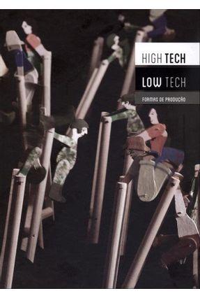 High Tech Low Tech - Formas de Produção - Col. Arte e Tecnologia - Hug,Alfons | Hoshan.org