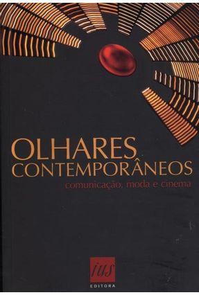 Olhares Contemporâneos - Comunicação, Moda e Cinema - Silva,Aldo Clécius Neris da Janones,Flávio Alves | Tagrny.org