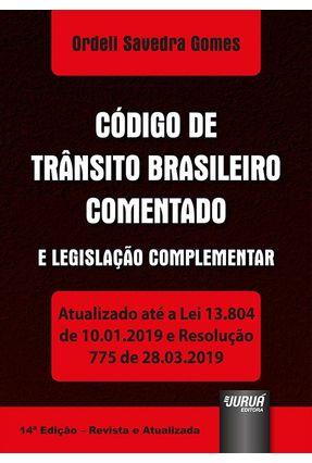 Código De Trânsito Brasileiro Comentado e Legislação Complementar - 14ª Ed. 2019 - Savedra Gomes,Ordeli   Hoshan.org