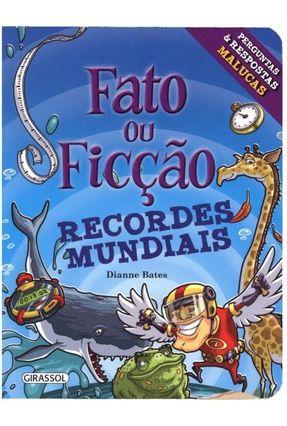 Recordes Mundiais - Col. Fato Ou Ficção - Bates, Dianne | Tagrny.org