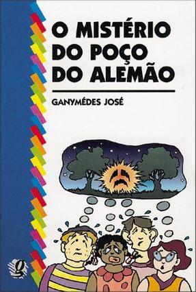O Misterio do Poco do Alemao - José,Ganymedes | Hoshan.org