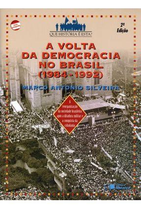 Edição antiga - A Volta da Democracia No Brasil  ( 1984-1992 ) - 2ª Ed. - Nova Ortografia - Silveira,Marco Antonio | Nisrs.org